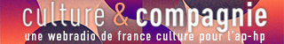 Culture & compagnie, une webradio de France Culture pour l AP-HP